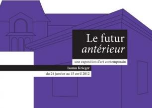 Exposition Le futur antérieur de Isamu Krieger